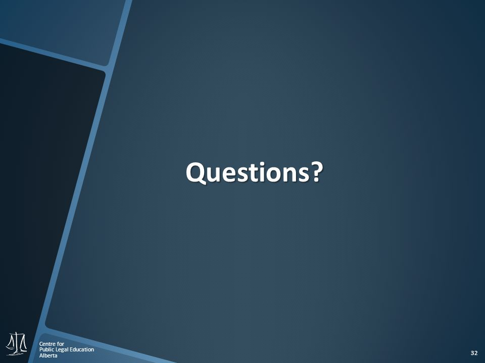 Centre for Public Legal Education Alberta 32 Questions