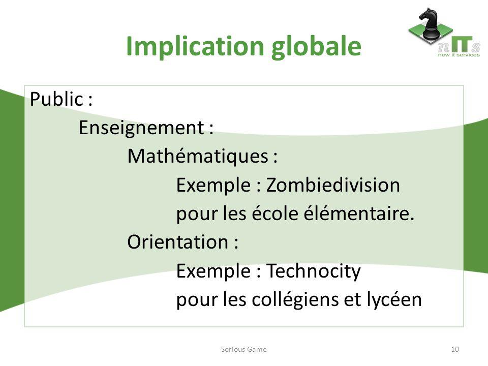 Implication globale Public : Enseignement : Mathématiques : Exemple : Zombiedivision pour les école élémentaire. Orientation : Exemple : Technocity po