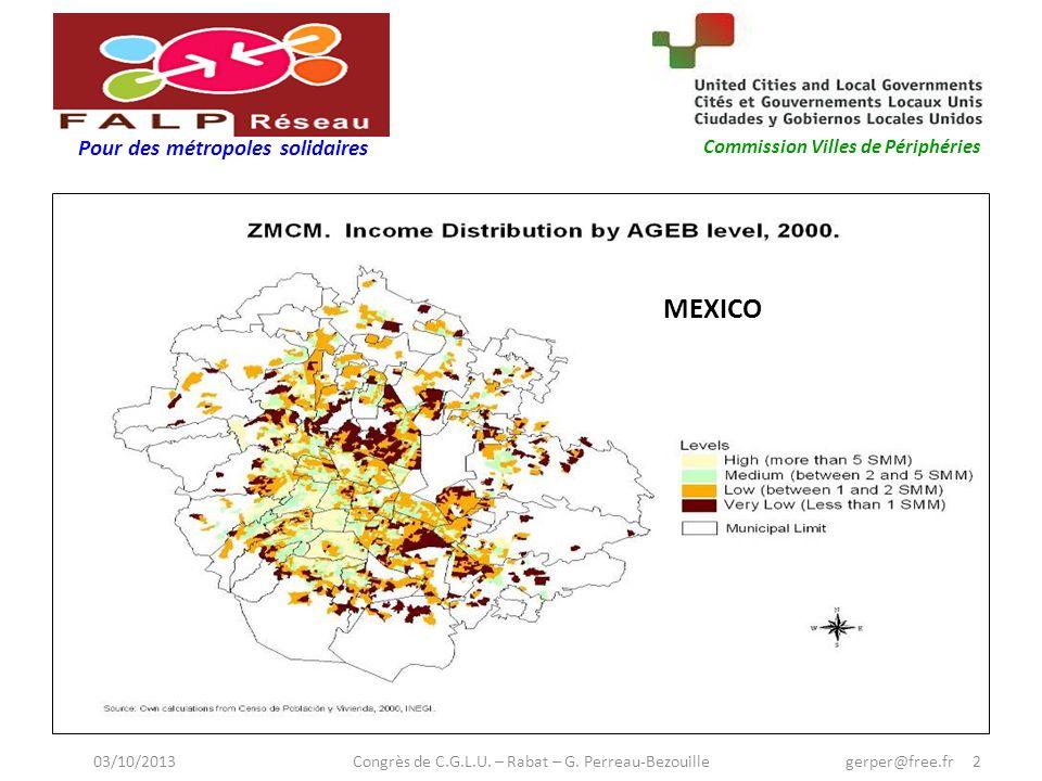 Pour des métropoles solidaires Commission Villes de Périphéries MEXICO 03/10/2013 Congrès de C.G.L.U.
