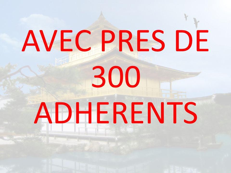 AVEC PRES DE 300 ADHERENTS
