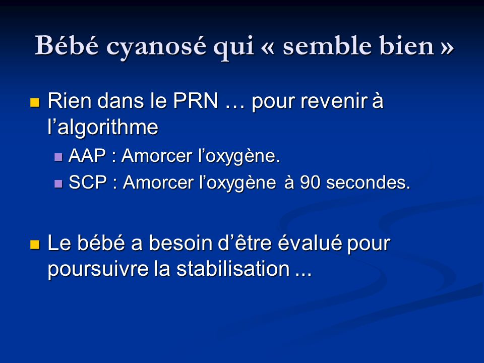 Rien dans le PRN … pour revenir à lalgorithme Rien dans le PRN … pour revenir à lalgorithme AAP : Amorcer loxygène. AAP : Amorcer loxygène. SCP : Amor