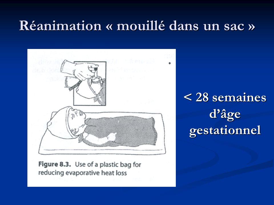 Réanimation « mouillé dans un sac » < 28 semaines dâge gestationnel