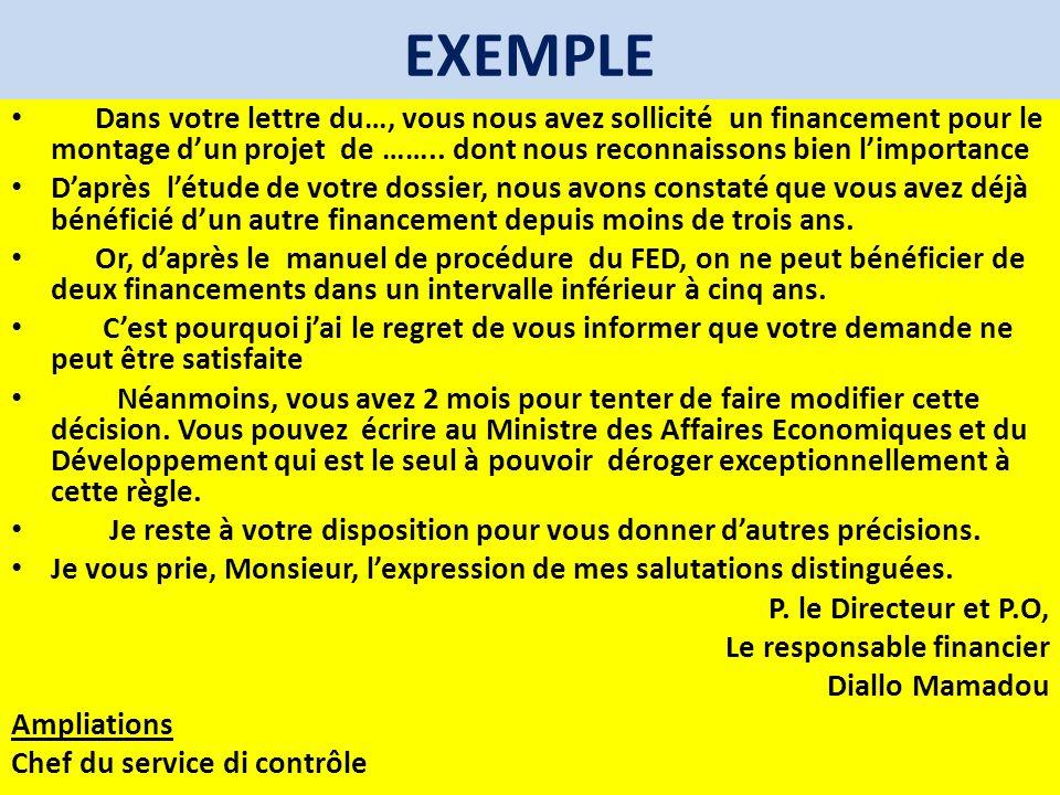 EXEMPLE Dans votre lettre du…, vous nous avez sollicité un financement pour le montage dun projet de …….. dont nous reconnaissons bien limportance Dap