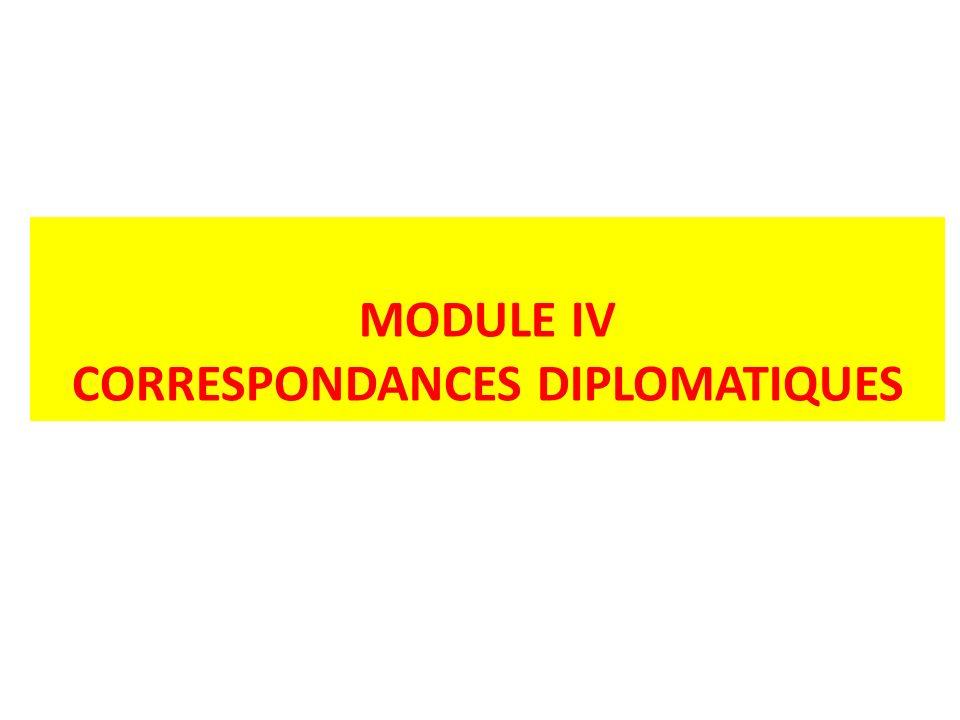 MODULE IV CORRESPONDANCES DIPLOMATIQUES