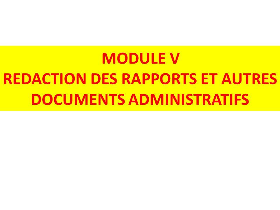 MODULE V REDACTION DES RAPPORTS ET AUTRES DOCUMENTS ADMINISTRATIFS