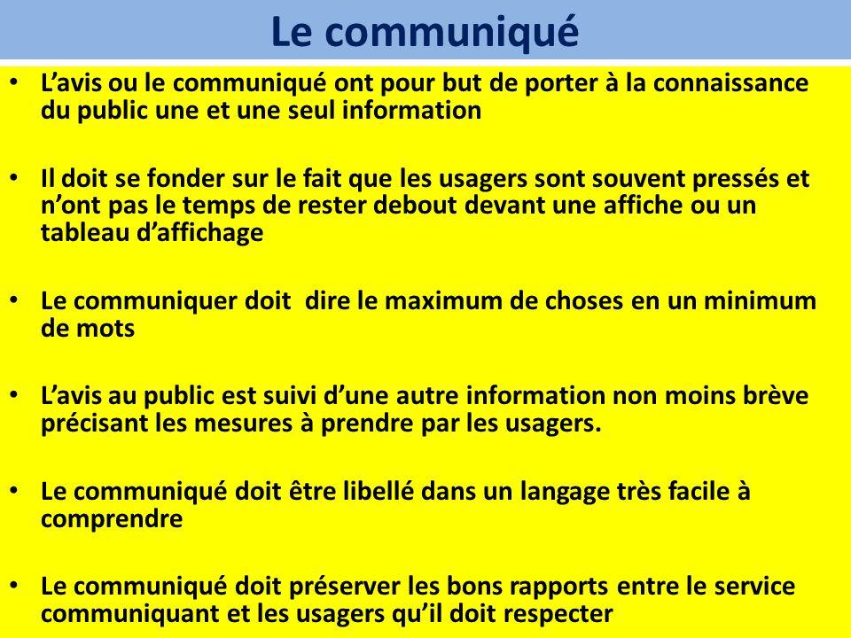 Le communiqué Lavis ou le communiqué ont pour but de porter à la connaissance du public une et une seul information Il doit se fonder sur le fait que