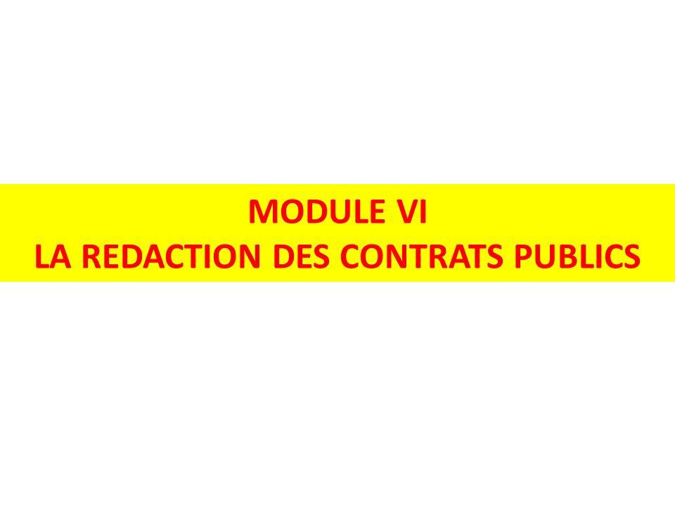 MODULE VI LA REDACTION DES CONTRATS PUBLICS