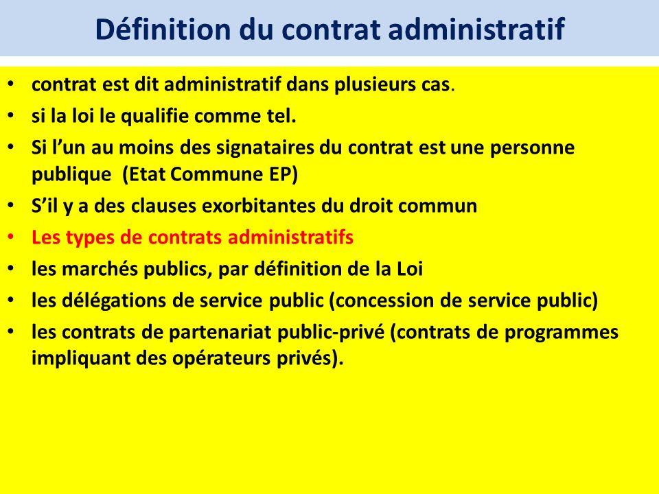 Définition du contrat administratif contrat est dit administratif dans plusieurs cas. si la loi le qualifie comme tel. Si lun au moins des signataires