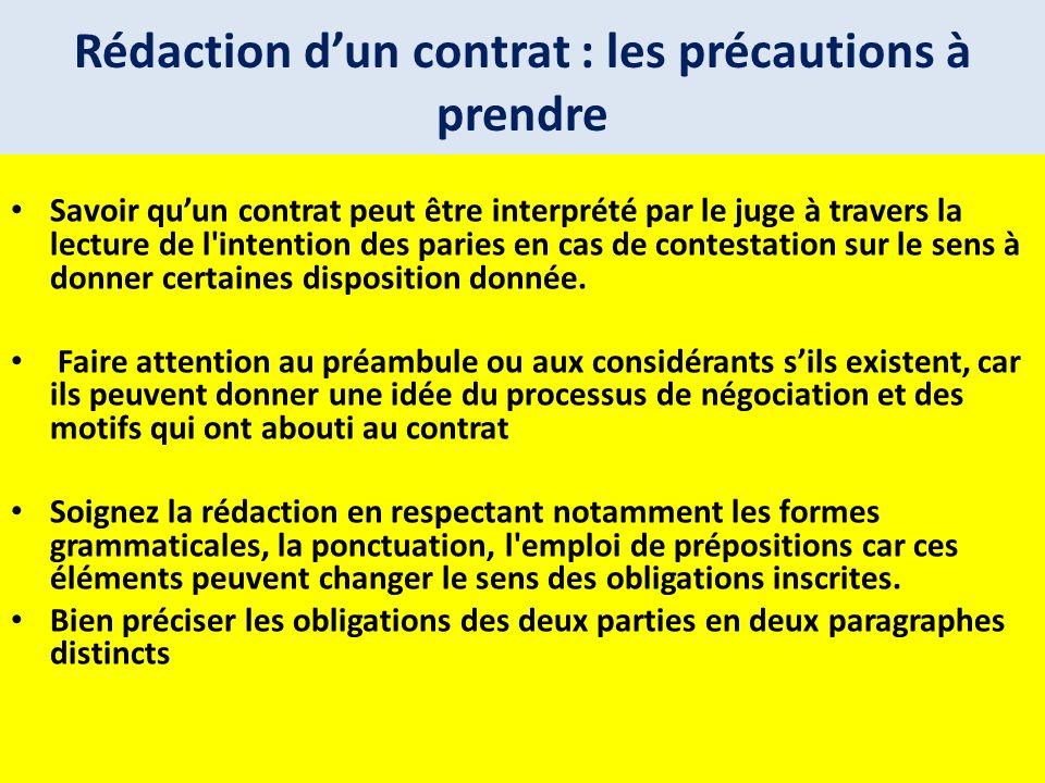 Rédaction dun contrat : les précautions à prendre Savoir quun contrat peut être interprété par le juge à travers la lecture de l'intention des paries