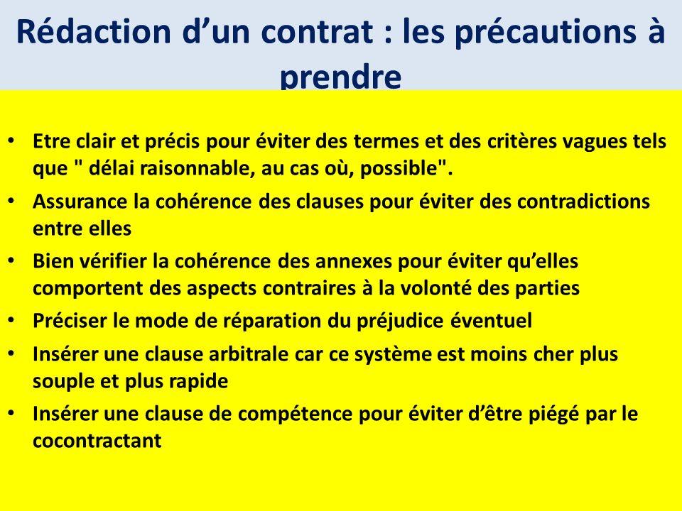 Rédaction dun contrat : les précautions à prendre Etre clair et précis pour éviter des termes et des critères vagues tels que