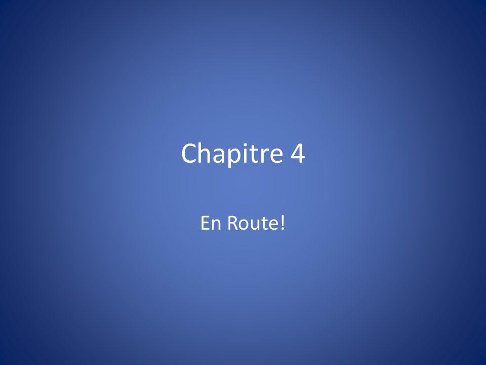 Chapitre 4 En Route!