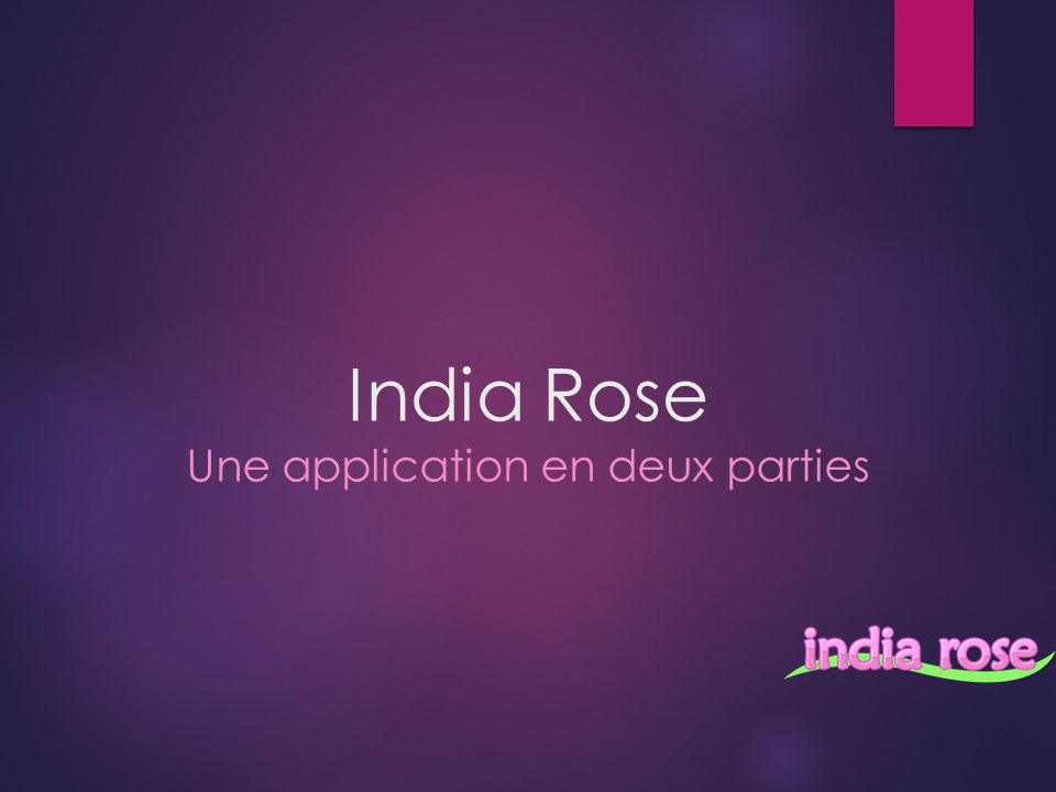 India Rose Une application en deux parties