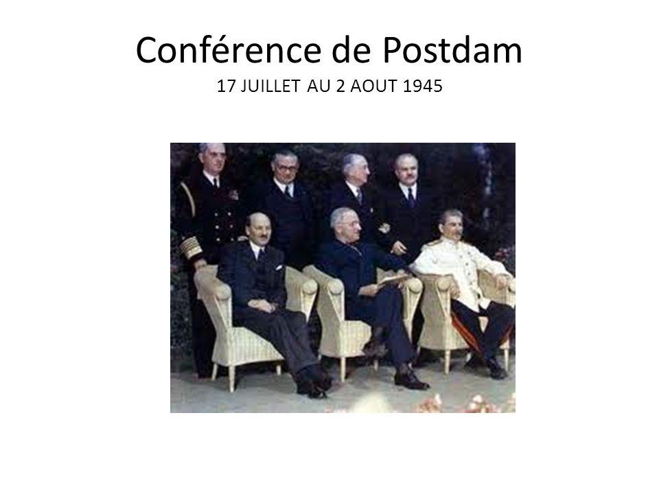 Conférence de Postdam 17 JUILLET AU 2 AOUT 1945