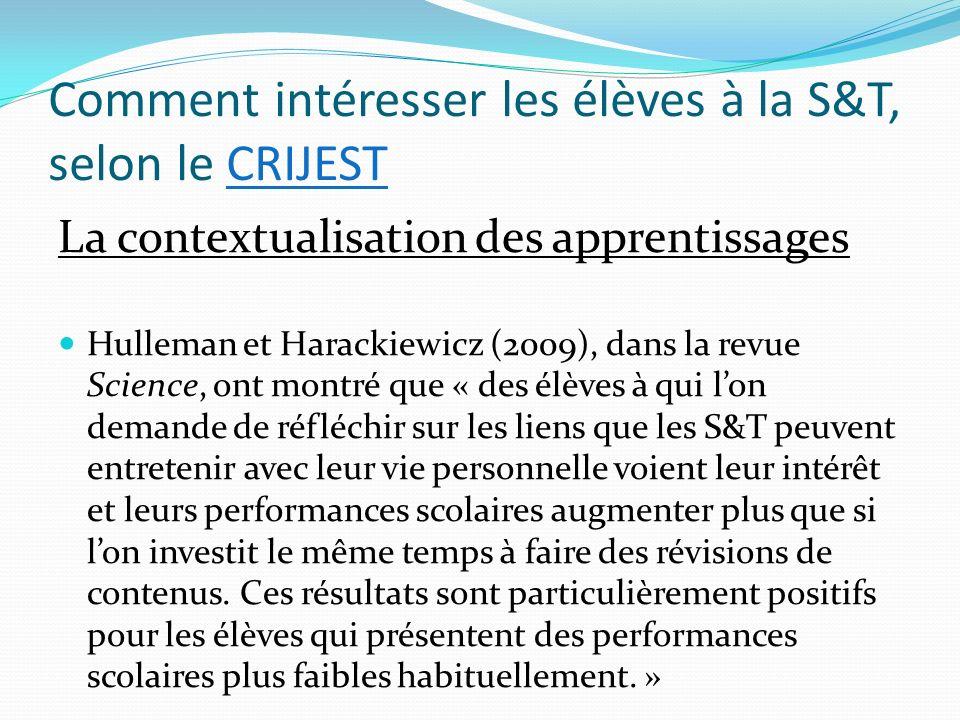 Comment intéresser les élèves à la S&T, selon le CRIJESTCRIJEST La contextualisation des apprentissages Hulleman et Harackiewicz (2009), dans la revue