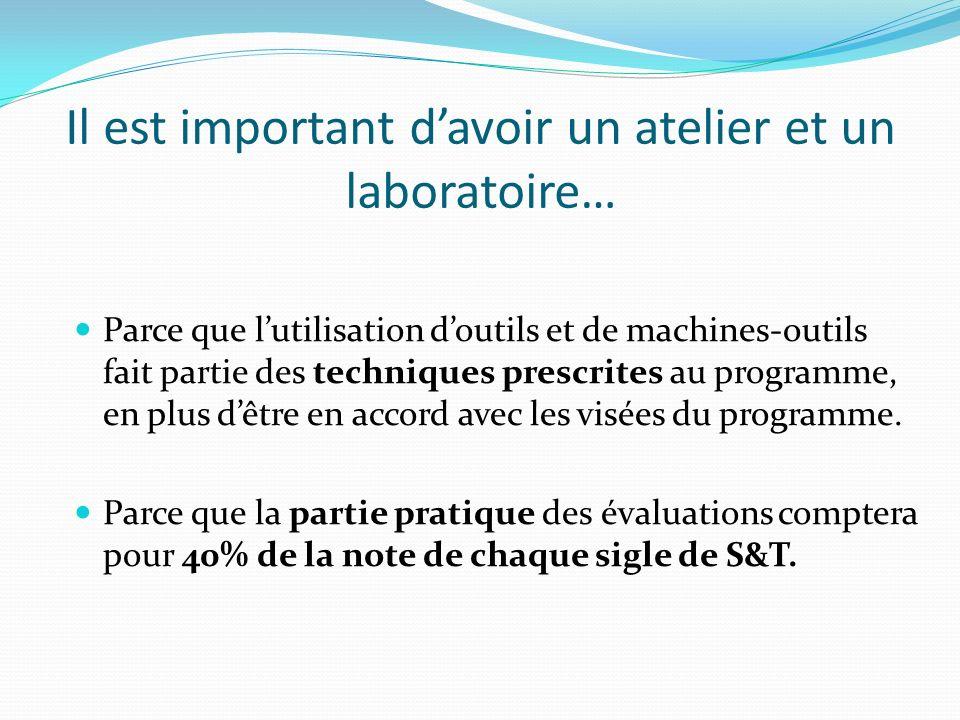 Il est important davoir un atelier et un laboratoire… Parce que lutilisation doutils et de machines-outils fait partie des techniques prescrites au pr