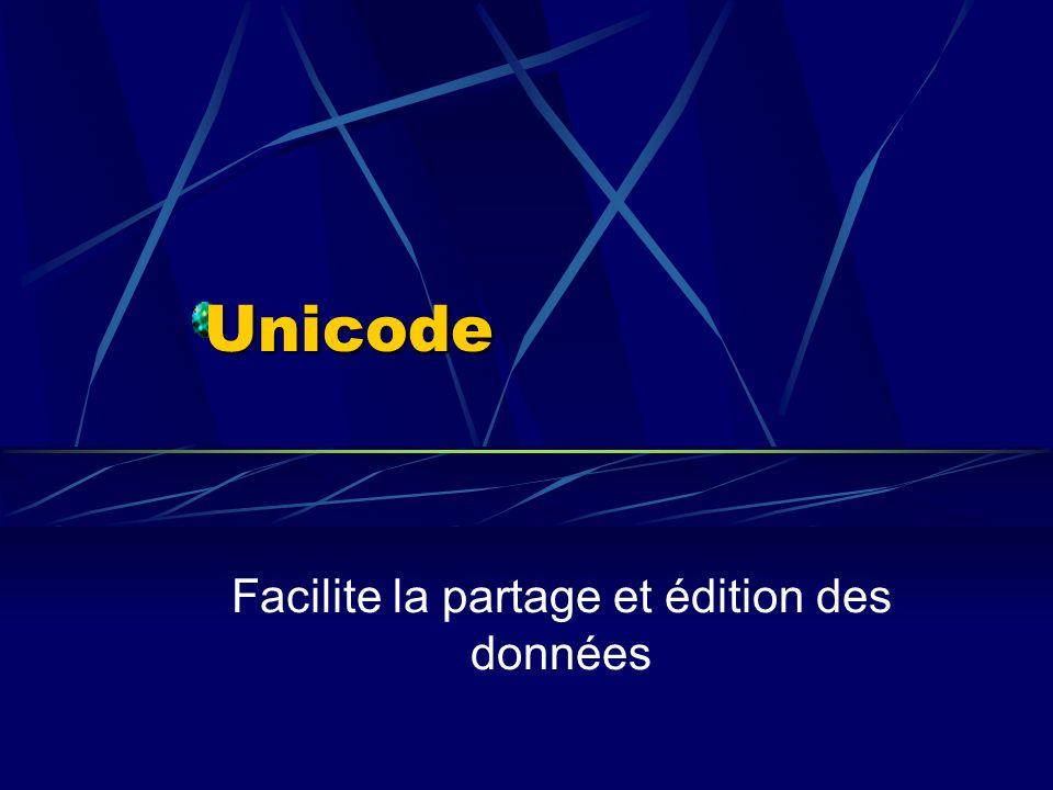 Unicode Facilite la partage et édition des données