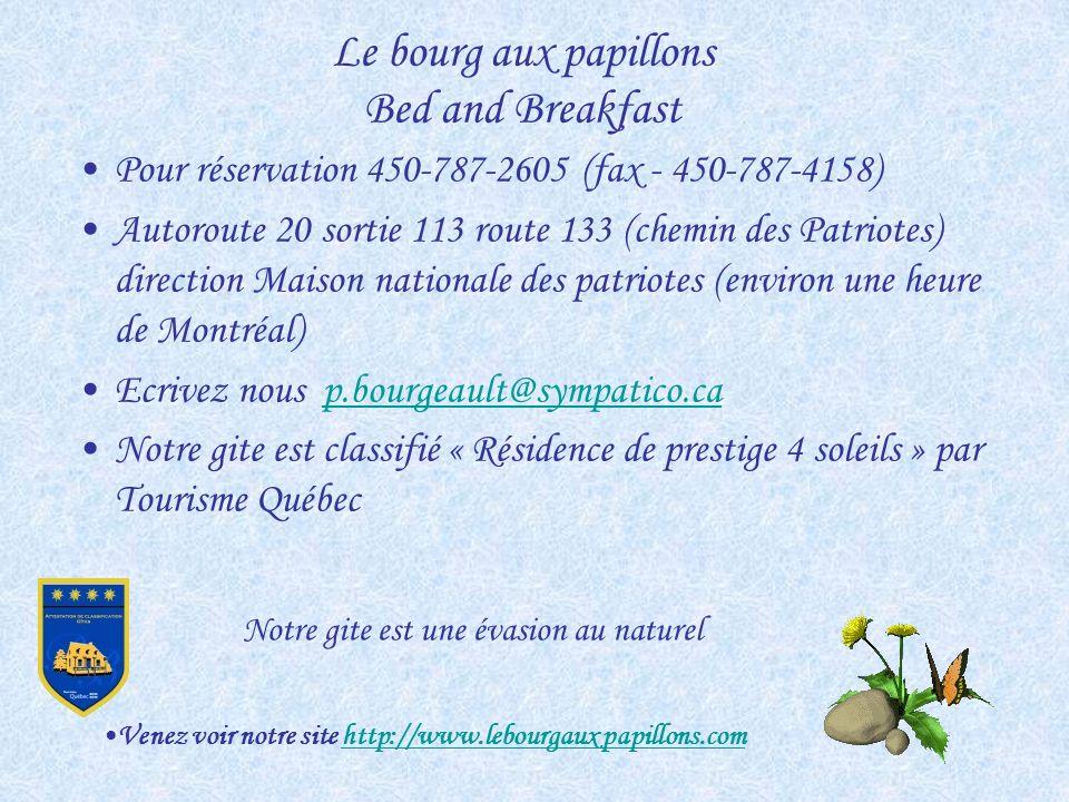 Votre confort est important pour nous Maurice et Pauline Bourgeault vous proposent un choix de 2 suites avec salles de bain privée et 2 chambres avec