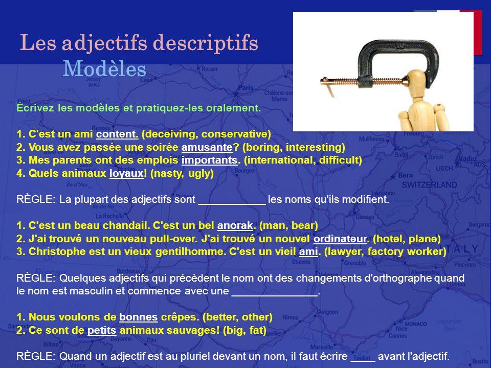 Les adjectifs descriptifs JEU/NOTES: les adjectifs qui PRÉCÈDENT le nom Écrivez en français.