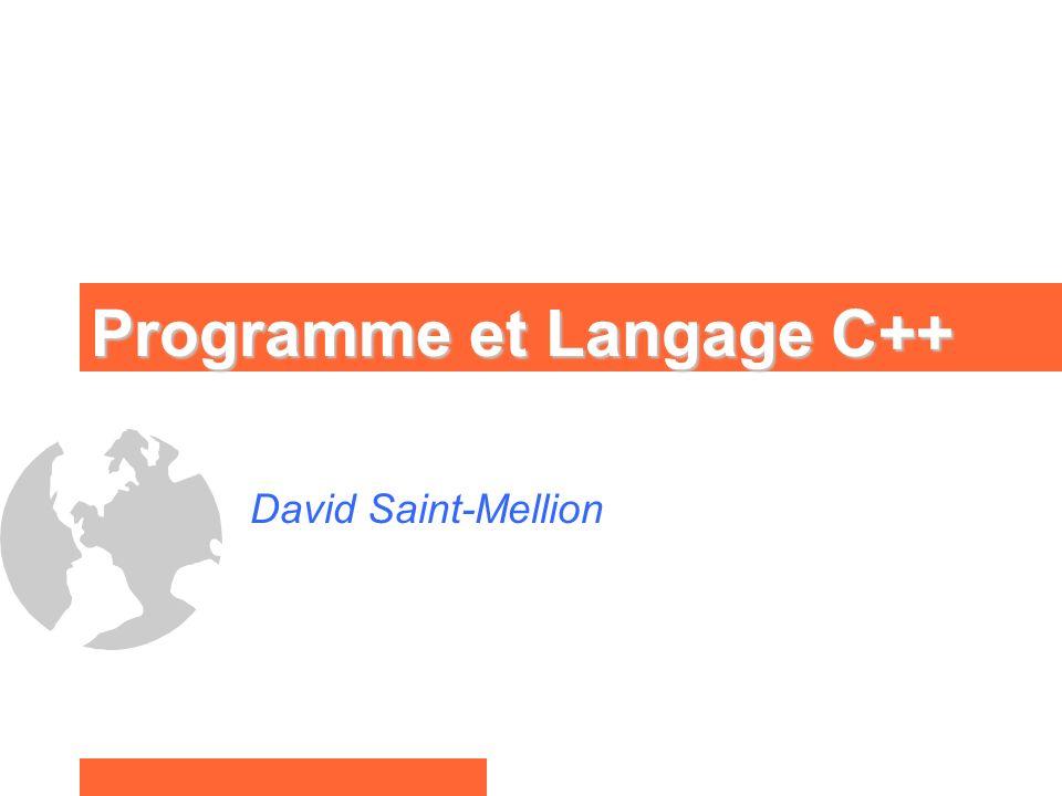 Programme et Langage C++ David Saint-Mellion