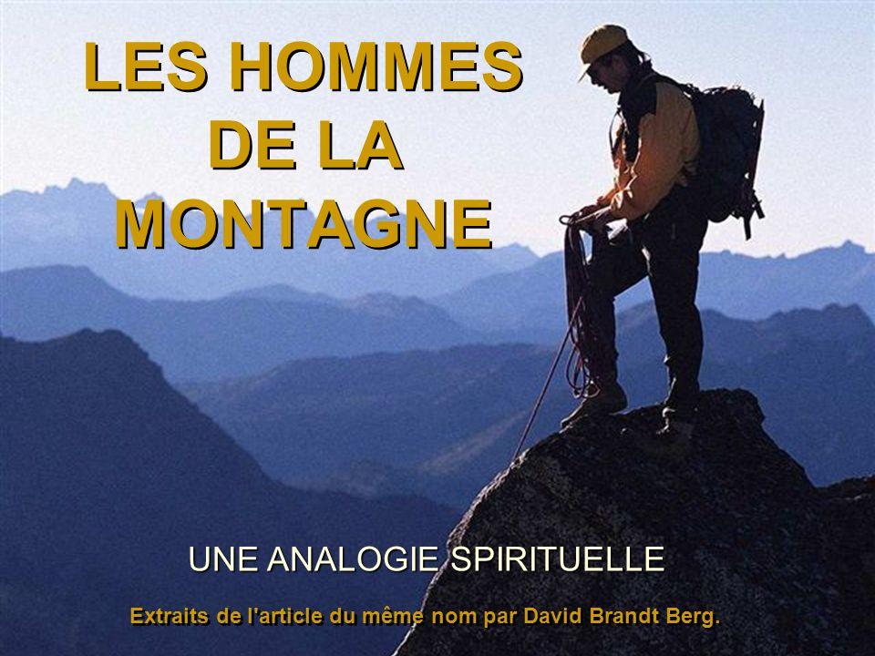LES HOMMES DE LA MONTAGNE UNE ANALOGIE SPIRITUELLE Extraits de l'article du même nom par David Brandt Berg. Extraits de l'article du même nom par Davi
