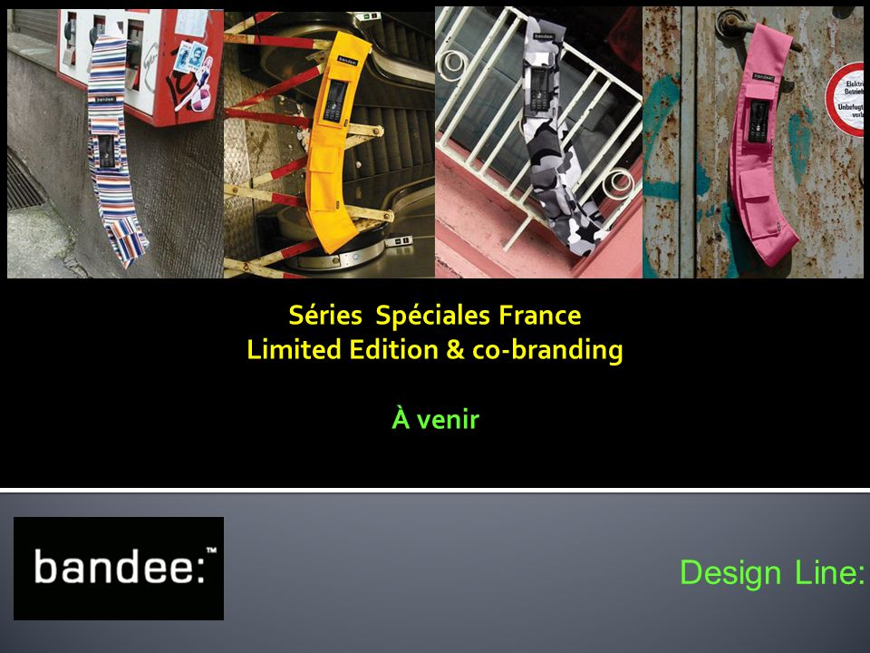 Design Line: Séries Spéciales France Limited Edition & co-branding À venir