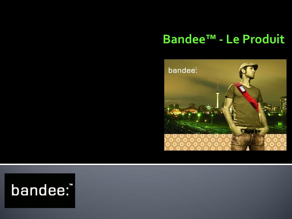 Bandee - Le Produit