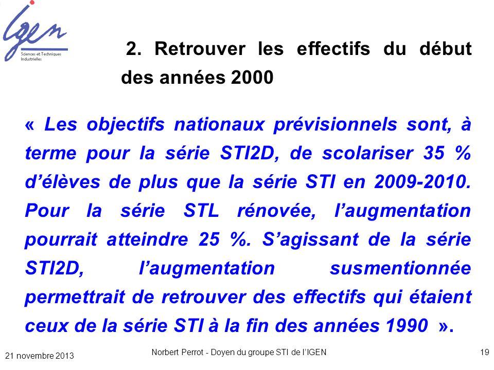Norbert Perrot - Doyen du groupe STI de lIGEN19 2. Retrouver les effectifs du début des années 2000 « Les objectifs nationaux prévisionnels sont, à te