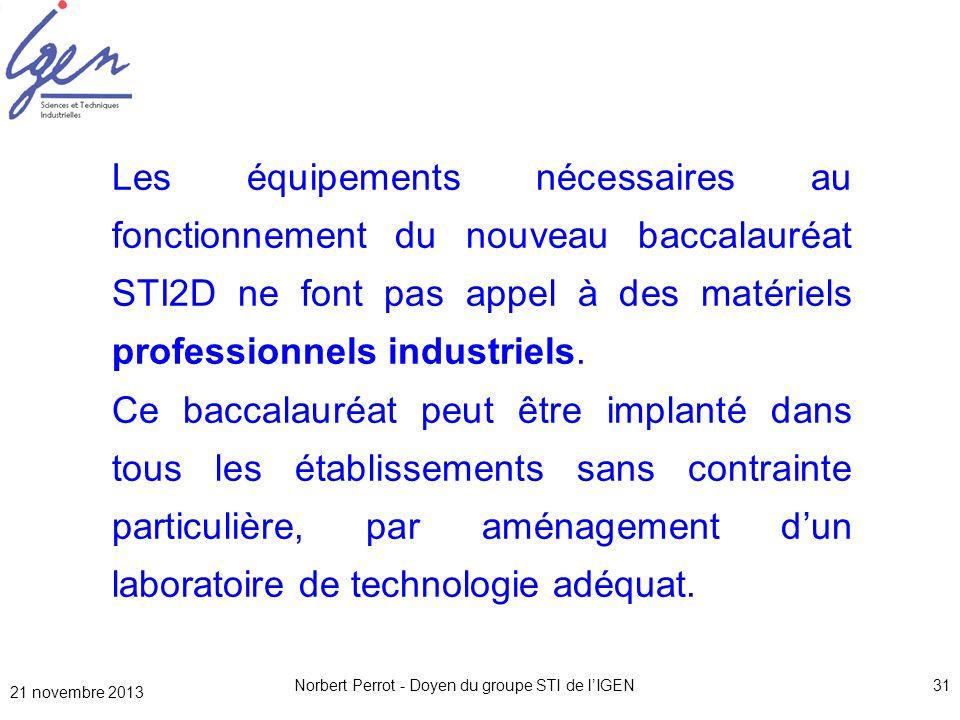 31 Les équipements nécessaires au fonctionnement du nouveau baccalauréat STI2D ne font pas appel à des matériels professionnels industriels. Ce baccal