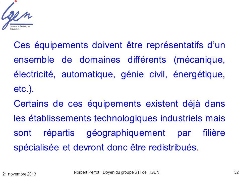 Norbert Perrot - Doyen du groupe STI de lIGEN32 Ces équipements doivent être représentatifs dun ensemble de domaines différents (mécanique, électricit