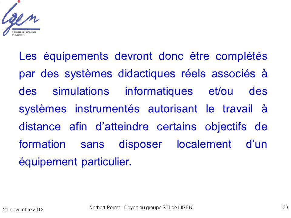 Norbert Perrot - Doyen du groupe STI de lIGEN33 Les équipements devront donc être complétés par des systèmes didactiques réels associés à des simulati