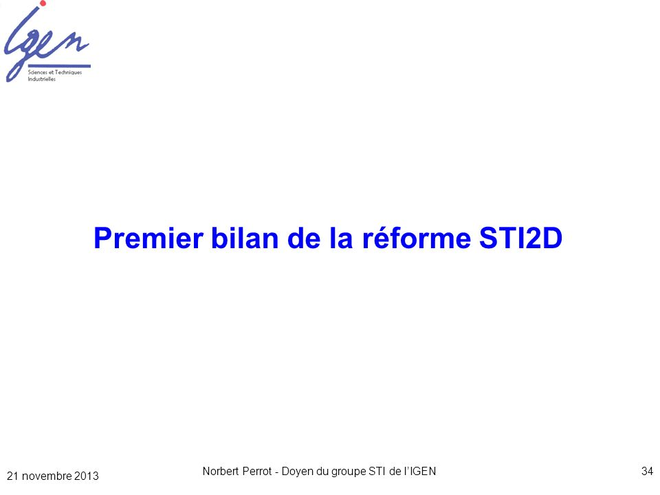 Norbert Perrot - Doyen du groupe STI de lIGEN34 Premier bilan de la réforme STI2D