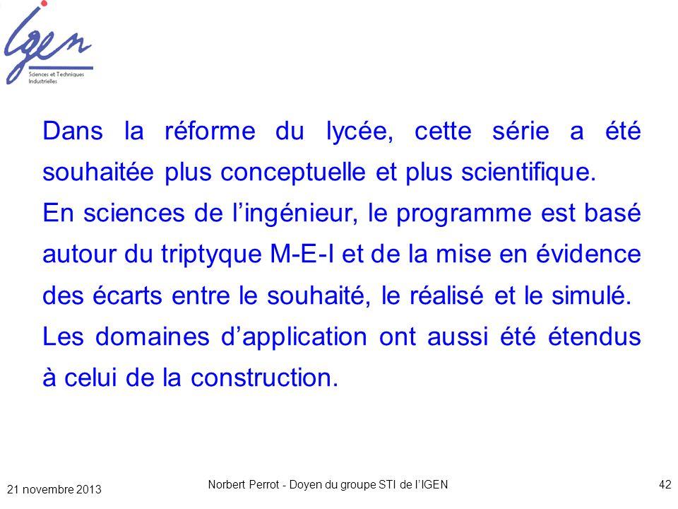 Norbert Perrot - Doyen du groupe STI de lIGEN42 Dans la réforme du lycée, cette série a été souhaitée plus conceptuelle et plus scientifique. En scien