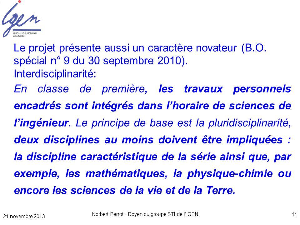 21 novembre 2013 Norbert Perrot - Doyen du groupe STI de lIGEN44 Le projet présente aussi un caractère novateur (B.O. spécial n° 9 du 30 septembre 201