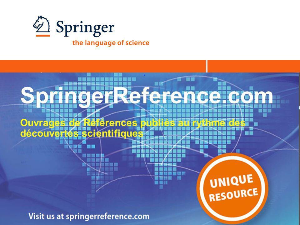 SpringerReference.com Ouvrages de Références publiés au rythme des découvertes scientifiques