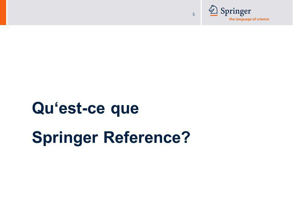 5 Quest-ce que Springer Reference?