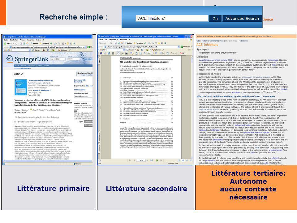 8 Littérature primaire Littérature secondaire Littérature tertiaire: Autonome aucun contexte nécessaire Recherche simple :