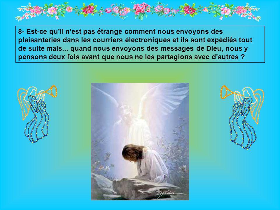 7- Est-ce qu il n est pas étrange comment chacun veut un endroit(une place) dans le ciel mais...