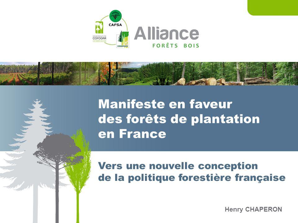 Manifeste en faveur des forêts de plantation en France Vers une nouvelle conception de la politique forestière française Henry CHAPERON