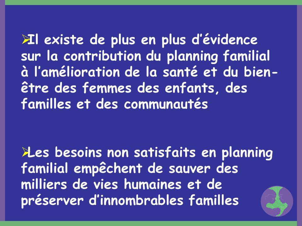 Il existe de plus en plus dévidence sur la contribution du planning familial à lamélioration de la santé et du bien- être des femmes des enfants, des
