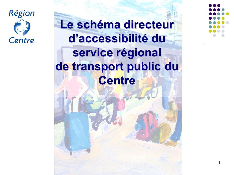 Le schéma directeur d accessibilité du service régional de transport public du Centre 12 1.