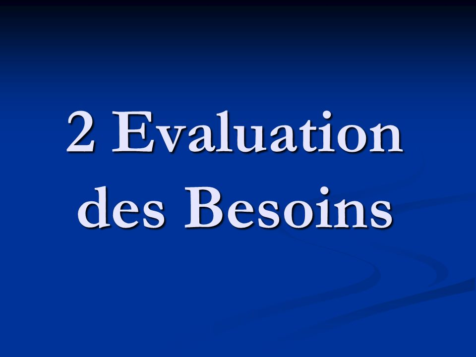 2 Evaluation des Besoins