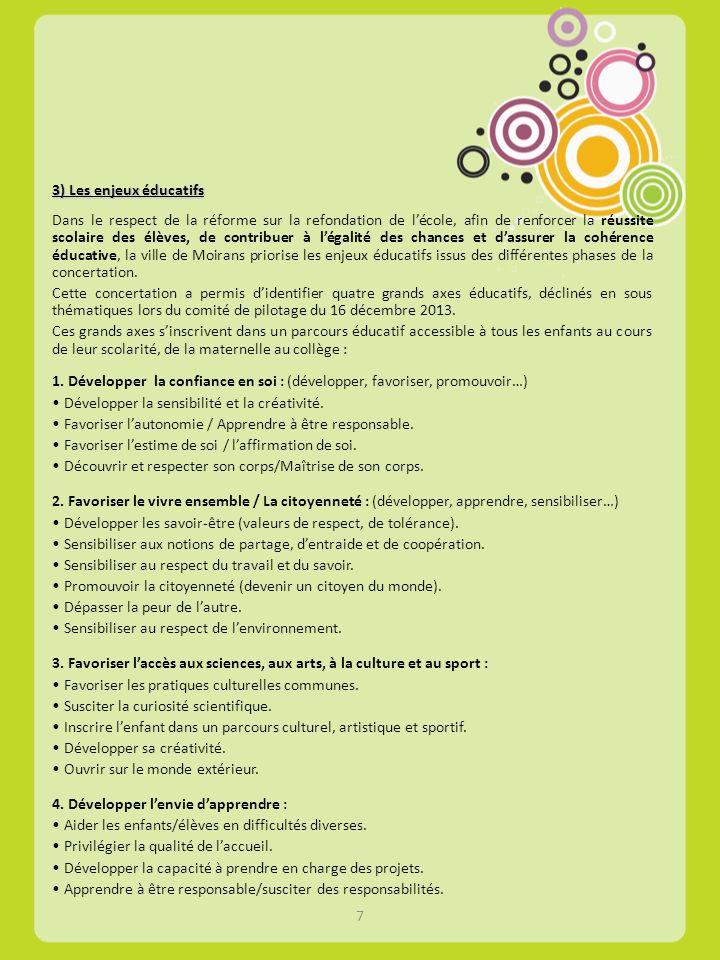 3) Les enjeux éducatifs Dans le respect de la réforme sur la refondation de lécole, afin de renforcer la réussite scolaire des élèves, de contribuer à