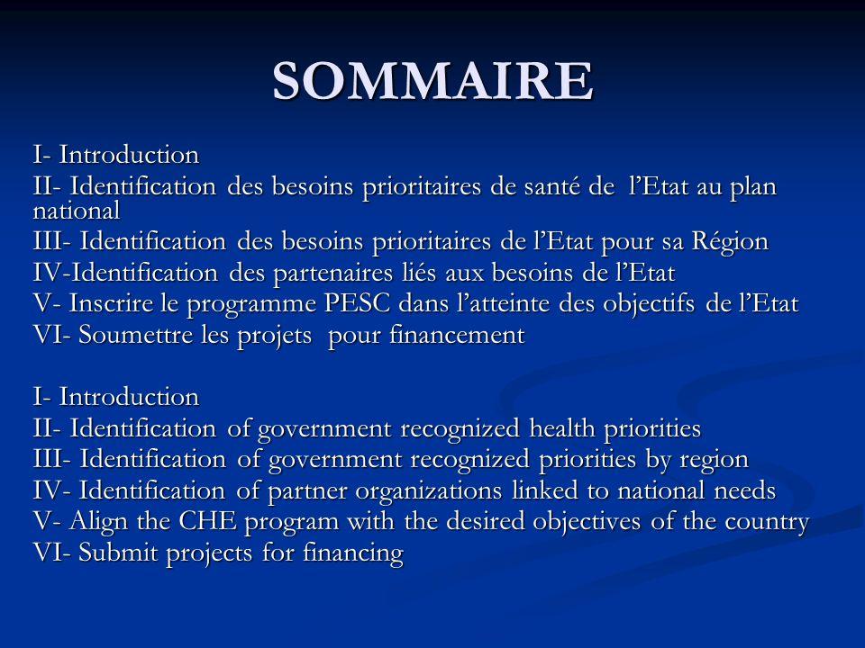 SOMMAIRE I- Introduction II- Identification des besoins prioritaires de santé de lEtat au plan national III- Identification des besoins prioritaires d