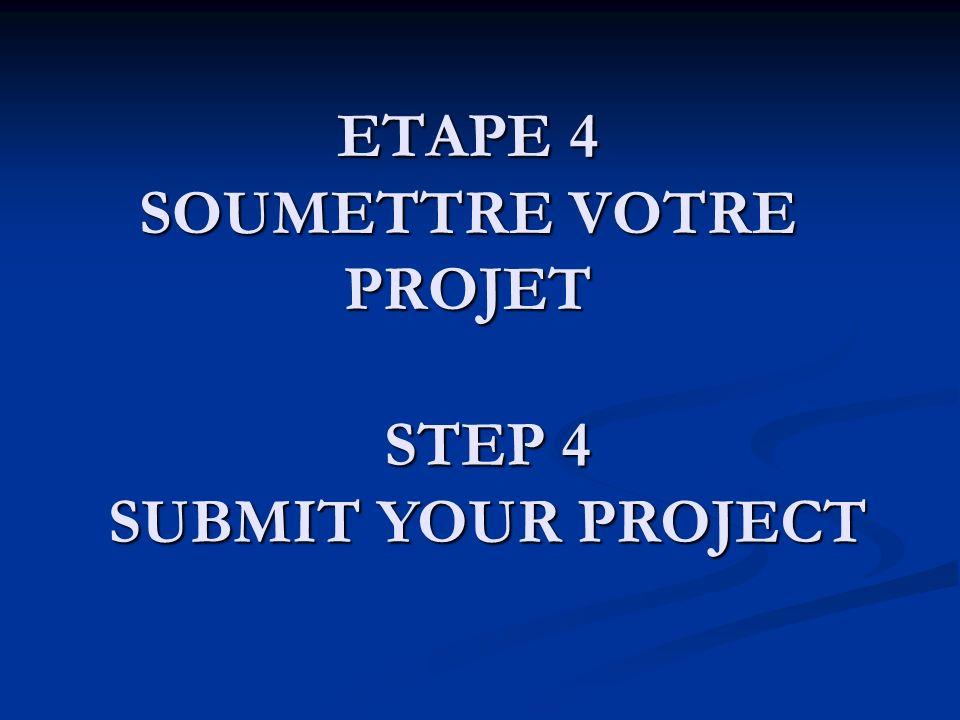 ETAPE 4 SOUMETTRE VOTRE PROJET STEP 4 SUBMIT YOUR PROJECT