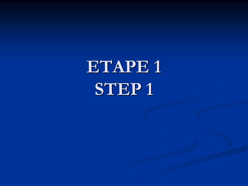 ETAPE 1 STEP 1