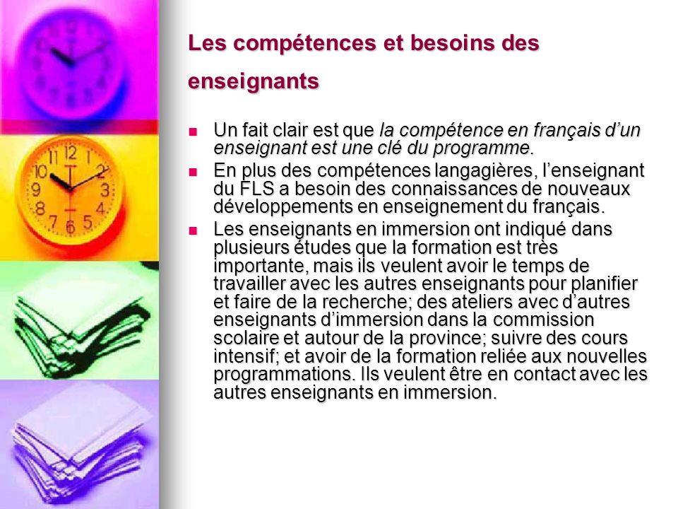 Les compétences et besoins des enseignants Un fait clair est que la compétence en français dun enseignant est une clé du programme. Un fait clair est