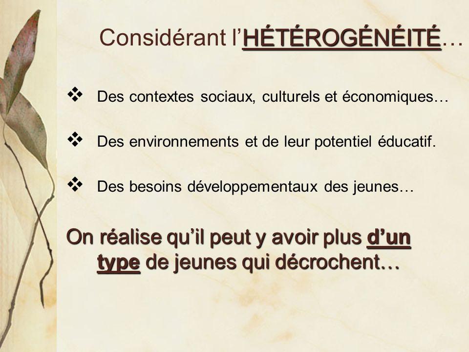 HÉTÉROGÉNÉITÉ Considérant lHÉTÉROGÉNÉITÉ… Des contextes sociaux, culturels et économiques… Des environnements et de leur potentiel éducatif. Des besoi