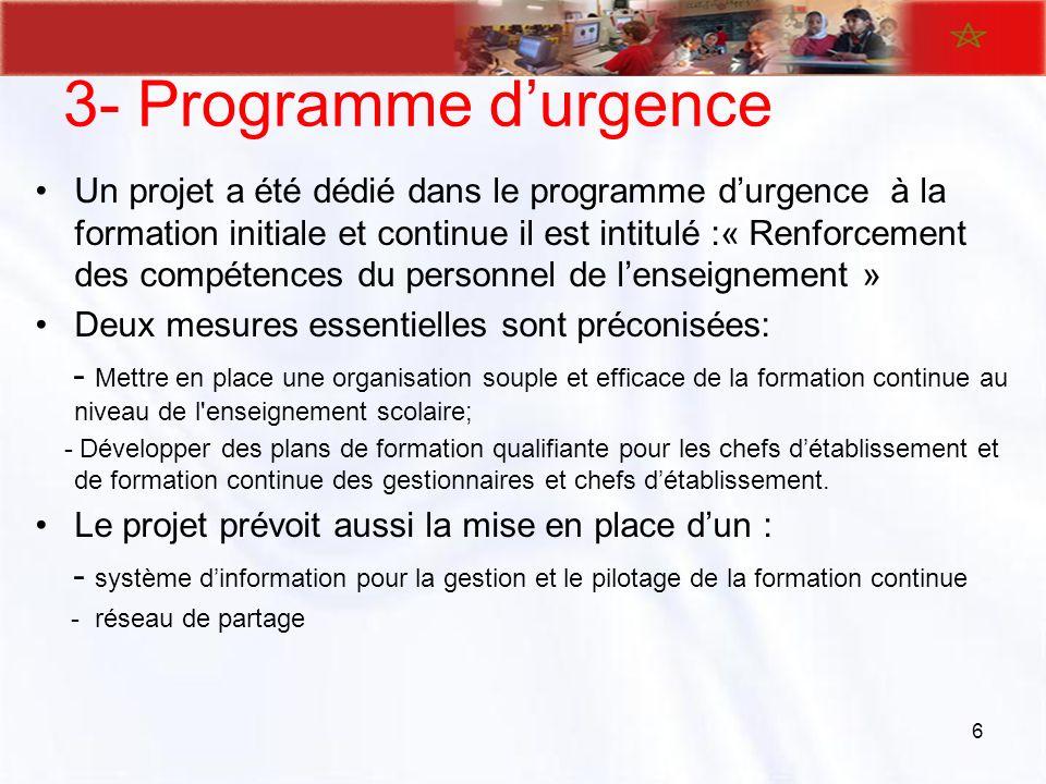 3- Programme durgence Un projet a été dédié dans le programme durgence à la formation initiale et continue il est intitulé :« Renforcement des compéte