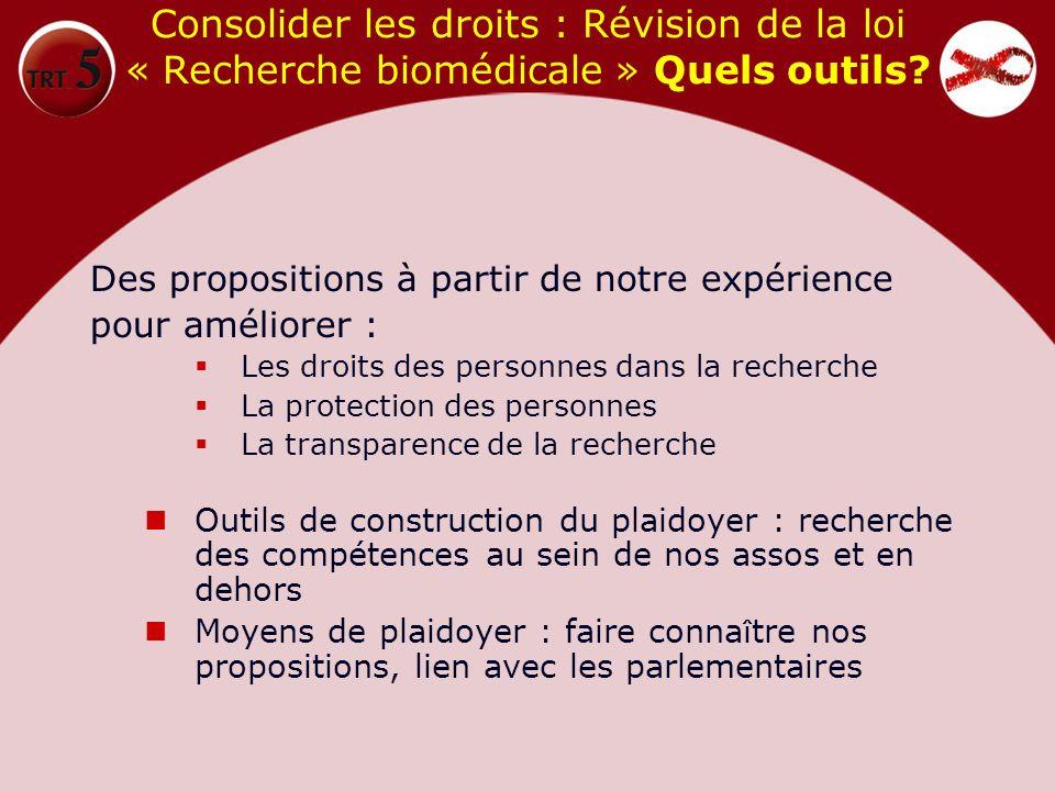 Consolider les droits : Révision de la loi « Recherche biomédicale » Quels outils.