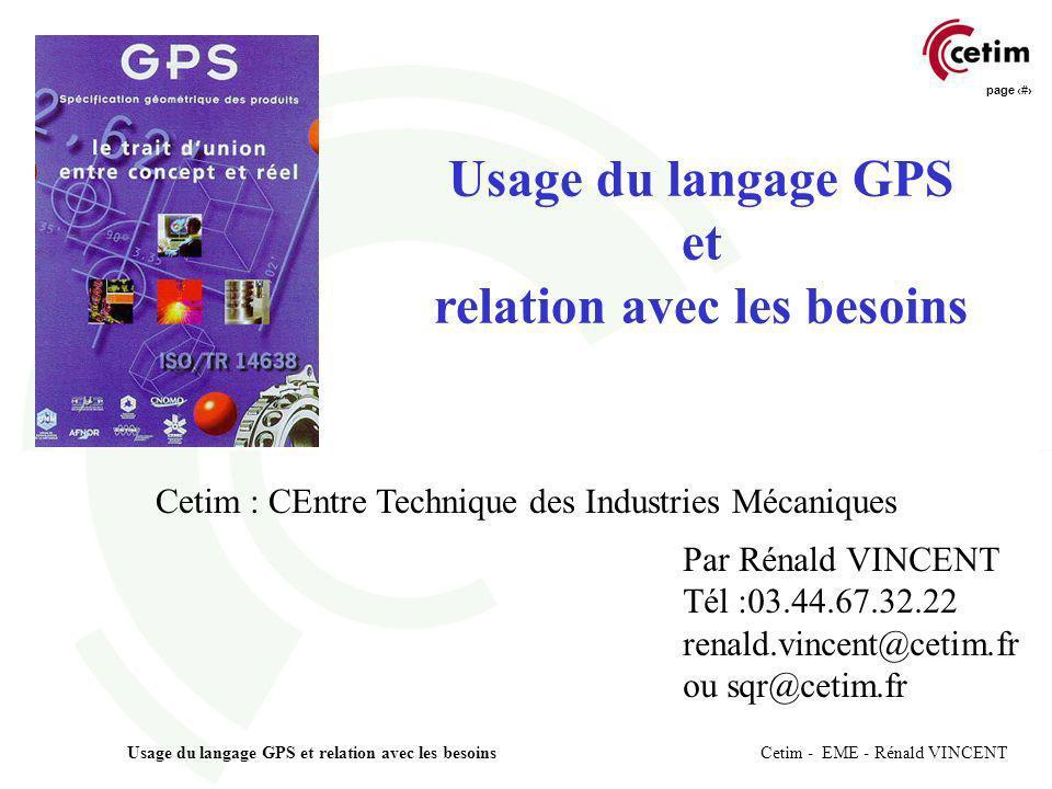 page 1 Usage du langage GPS et relation avec les besoins Cetim - EME - Rénald VINCENT Usage du langage GPS et relation avec les besoins Cetim : CEntre